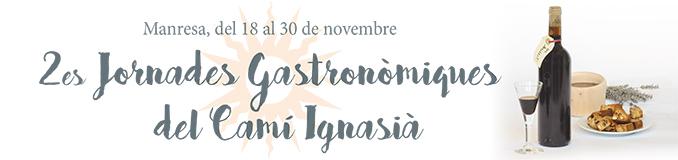 2es Jornades Gastronòmiques del Camí Ignasià
