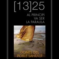 [13]25 Al principi va ser la paraula. Dones del Poble Sahrauí