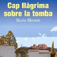 Llibre 'Cap llàgrima sobre la tomba', de Sílvia Mayans