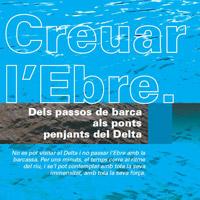 Exposició 'Creuar l'Ebre. Dels passos de barca als ponts penjants del Delta'