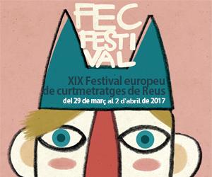 FEC Festival - XIX Festival Europeu de Curtmetratges de Reus
