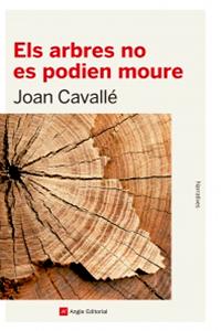 'Els arbres no es podien moure' de Joan Cavallé