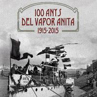 100 anys del Vapor Anita