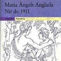 Nit de 1911, Maria Àngels Anglada
