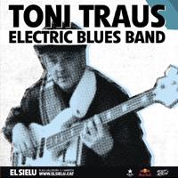 'Toni Traus Electric Blues Band', a El Sielu