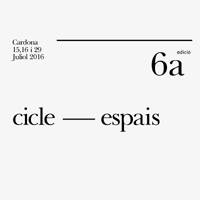 6ª edició Cicle - Espais