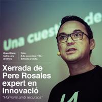 Xerrada 'Humans amb recursos', a càrrec de Pere Rosales