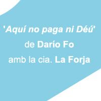 'Aquí no paga ni Déu', de Dario Fo