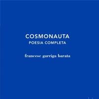 Presentació de 'Cosmonauta', l'obra completa de Francesc Garriga Barata
