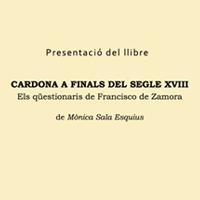 Presentació literària 'Cardona a finals del segle XVIIII. Els qüestionaris de Francisco de Zamora'