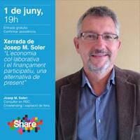 Xerrada 'L'economia col·laborativa i el finançament participatiu' per Josep M. Soler
