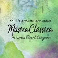 XXIII Festival internacional de música clàssica 'Memorial Eduard Casajoana'