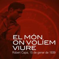 Documental 'Robert Capa. El món on volíem viure'