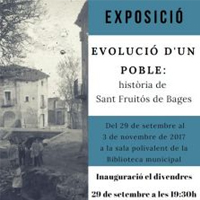 Exposició 'L'Evolució d'un poble: història de Sant Fruitós de Bages'