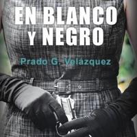 'En blanco y negro', de Prado G. Velázquez