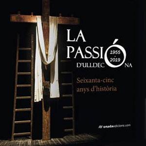 Llibre 'La Passió d'Ulldecona. Seixanta-cinc anys d'història'