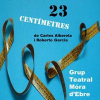 Obra de teatre '23 centímetres' - Grup Teatral de Móra d'Ebre