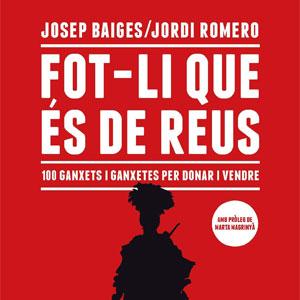 Llibre 'Fot-li que és de Reus', de Josep Baiges i Jordi Romero