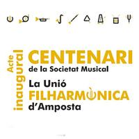 Acte inaugural - Centenari de la Societat Musical La Unió Filharmònica - Amposta 2017