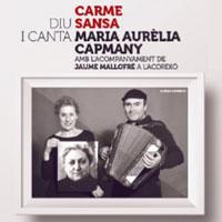 Espectacle líric 'Carme Sansa diu i canta Maria Aurèlia Capmany'