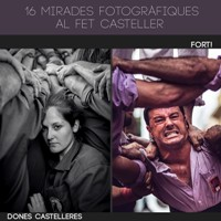 Exposicions 'Dones Castelleres' i 'Fort!'