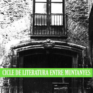 Cicle de literatura entre muntanyes - Casa Orteu 2018