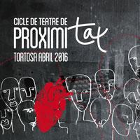 Cicle de Teatre de Proximitat - Tortosa 2016