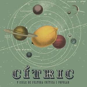 Cítric. V Cicle de cultura crítica i popular - Barcelona 2019