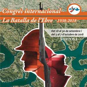 Congrés internacional 'La Batalla de l'Ebre 1938-2018' - Tortosa 2018
