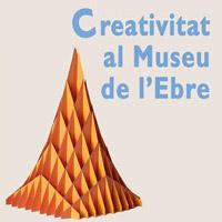 Exposició 'Creativitat al Museu de l'Ebre'
