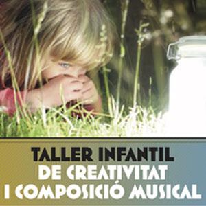 Taller Infantil de Creativitat i Composició Musical