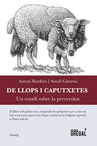 'De llops i caputxetes', d'Antoni Bardera i Serafí Gimeno (Editorial Gregal, 2016)