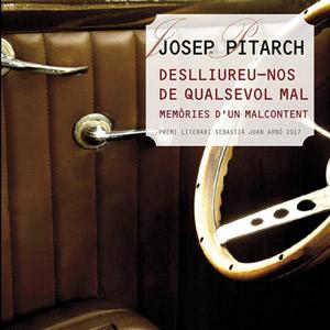 Llibre  'Deslliureu-nos de qualsevol mal. Memòries d'un malcontent' de Josep Pitarch