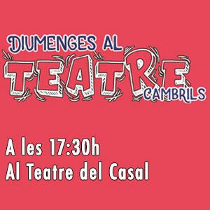 Cice de Teatre Familiar 'Diumenges al Teatre' de Cambrils, 2019