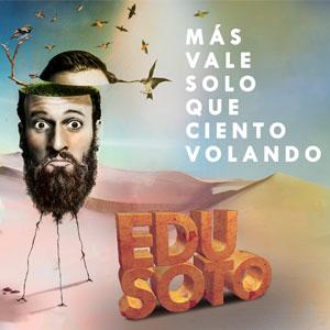 Espectacle 'Más vale solo que ciento volando' d'Edu Soto