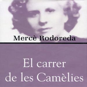 El carrer de les camèlies, Mercè Rodoreda,