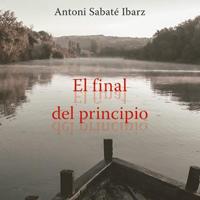 Llibre 'El final del principio' d'Antoni Sabaté Ibarz