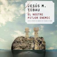 Llibre 'El nostre pitjor enemic' de Jesús M. Tibau