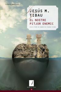 Llibre 'El nostre pitjor enemic' de Jesús Maria Tibau