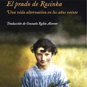 El prado de Rosinka, una vida alternaticven los años veinte, llibre,