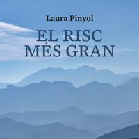Llibre 'El risc més gran' - Laura Pinyol