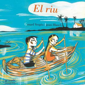 Llibre 'El riu' de Gerard Vergés i Ignasi Blanch