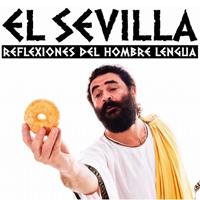 El Sevilla - Reflexiones del hombre lengua