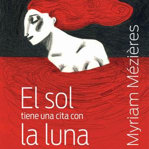 Llibre 'El sol tiene una cita con la luna' de Myriam Mézières