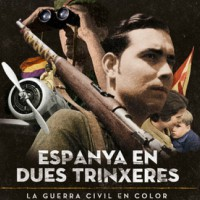 Espanya en dues trinxeres, la Guerra Civil en color