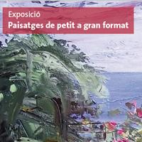Exposició 'Paisatges de petit a gran format' de Josep Bahima