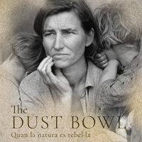 Exposició 'The Dust Bowl. Quan la natura es rebel·la'