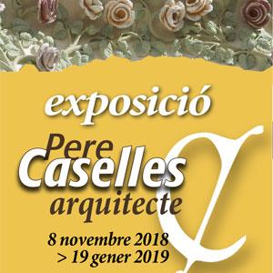 Exposició 'Pere Caselles Arquitecte', Reus, 2018