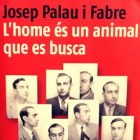 Exposició 'Josep Palau i Fabre. L'home és un animal que es busca'