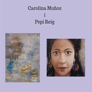 Exposició Carolina Muñoz i Pepi Reig